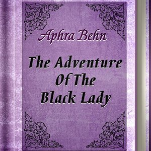 About the Book 'The Adventure of the Black Lady' by Aphra Behn